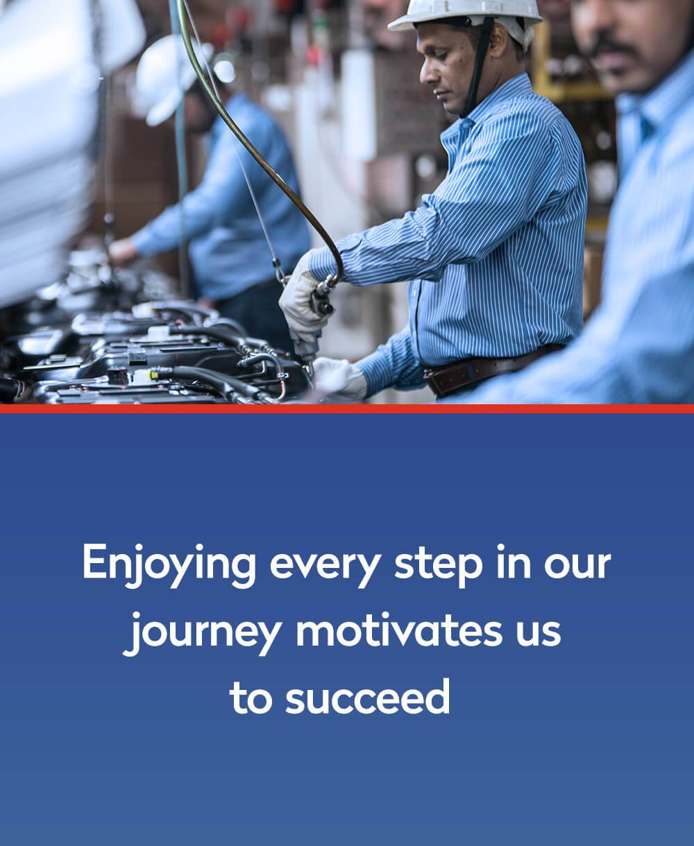 Enjoying every step in our journey motivates us to succeed
